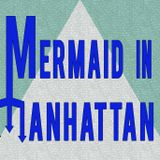Mermaid In Manhattan Episode Six - Slave's Labor's Lost