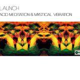 Launch - Acid Meditation & Mystical Vibration [ drum 'n' bass mix ]