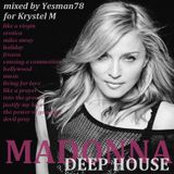 MADONNA DEEP HOUSE (like a virgin,erotica,holiday,frozen,hollywood,music,like a prayer,..)