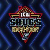ICW: Shug's Hoose Party 5 (Night One)