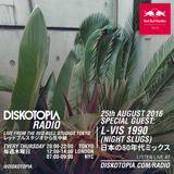 Diskotopia Radio 25th August 2016 w/ L-Vis 1990