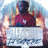 DJ Supreme - Betchu Do Mixtape