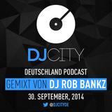 DJ Rob Bankz - DJcity DE Podcast - 30/09/14
