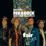 EMISSION FERAROCK - Fair 2018 - SAGES COMME DES SAUVAGES