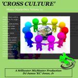'CROSS CULTURE' (House MasterMix Vol 15) - DJ James 'KC' Jones, Jr/A Stillwater MixMaster Production
