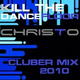 CHRISTO @ KILL THE DANCEFLOOR CLUB PARTY 2010