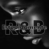 Estupidamente R&B 3 By Dj Sandrinho