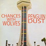 Chances With Wolves 4 - Penguin Dust