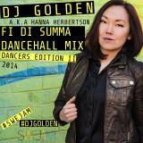 DJ Golden Fi Di Summa Dancehall Mix - Dancers Edition II