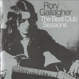 Rory Gallagher - The Beat Club Sessions 1971 - 72
