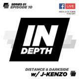 Distance & Darkside - Indepth Radio 10 with J:Kenzo [Live Stream]