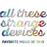 All These Strange Devices - Favorite Music Of 2015