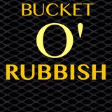 Bucket O' Rubbish
