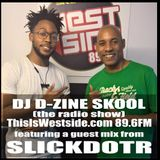 D-ZINE SKOOL (the radio show) (air date - 31 JULY '17) (with SLICKDOTR guest mix)
