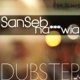 SanSeb - Nakurwia DUBSTEP ED1.
