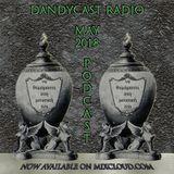 Dandycast Radio: May 2018 Podcast