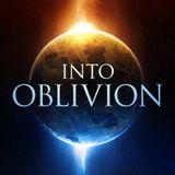 Into Oblivion Ep 06 Cataclysm Initiate