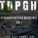 #TheDayPartyGH Music Mix, vol I