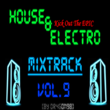 Electro & House Mix 9# (Kick Out The EPIC) [By Dr4g0n98]