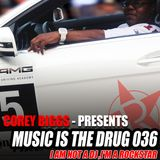 ROCKSTAR LICKING HOUSE DIRTY  - Music is the Drug 036 Feat. Corey Biggs - IM Not A DJ I'M A ROCKSTAR
