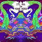 Flo pres.  Its All In Your Head