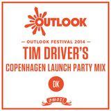Tim Driver's Outlook Festival Copenhagen Launch Party Mix