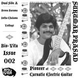 Bio-Vita Issue #002: Sukumar Prasad: Pioneer of Carnatic Electric Guitar