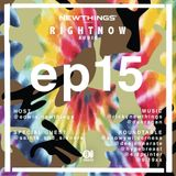 NEWTHINGS RIGHTNOW AUDIO EP.15