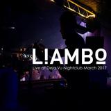 Liambo - Main Set Deja Vu March 2017