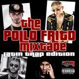 The Pollo Frito Mixtape - Latin Trap Edition