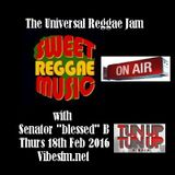 Thurs 18th Feb 2016 Senator B on The Universal Reggae Jam Vibesfm.net