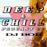 Dj Bob - Deep & Chill Podcast 01