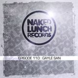 Naked Lunch PODCAST #110 - GAYLE SAN