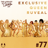 #77 Exclusive Queen Ruveal