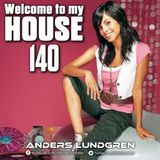 Welcome To My House 140