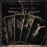 Mr Palfrey's Bootleg Basement: Show #6, March 2013