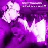 Tony Thomas Tribal Soul Set 3