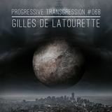 Gilles de LaTourette - Progressive Transgression #068
