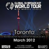 Global DJ Broadcast Mar 01 2012 - World Tour: Toronto