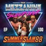 Episode 100: SummerSlam 88