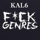 Kal6 - Fvck Genres