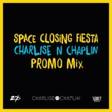 Charlise N Chaplin - Teaser mix for Space Closing Fiesta 2016