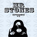 Mr Stones - Episode #2