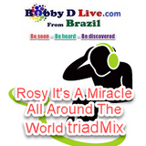 #150 Rosy It's A Miracle All Around The World triadMix