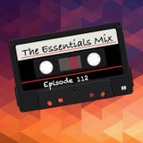The Essentials Mix Episode 112