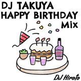 DJ Hiroto - DJ TAKUYA Happy Birthday Mix!!