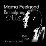 Mama Feelgood - Remembering Otis