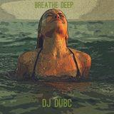 DJ DubC - Breathe Deep