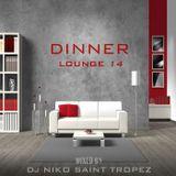 DINNER LOUNGE 14. Mixed by Dj NIKO SAINT TROPEZ