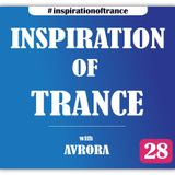 AVRORA - Inspiration Of Trance (Episode #28)